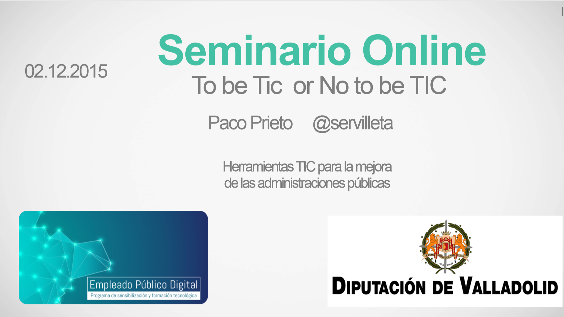 Seminario 15: To be Tic  or No to be TIC
